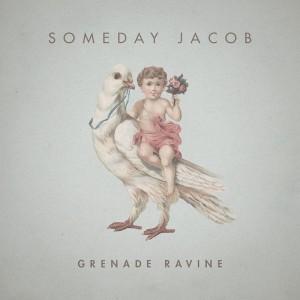 Someday-Jacob_Grenade-ravine800