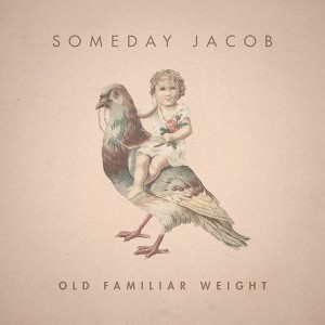 Someday-Jacob_Old-familiar-weight600