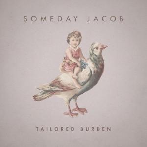 Someday-Jacob_Tailored-burden800