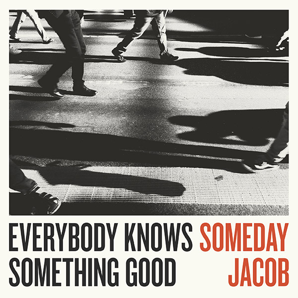 SomedayJacob_EverybodyKnows